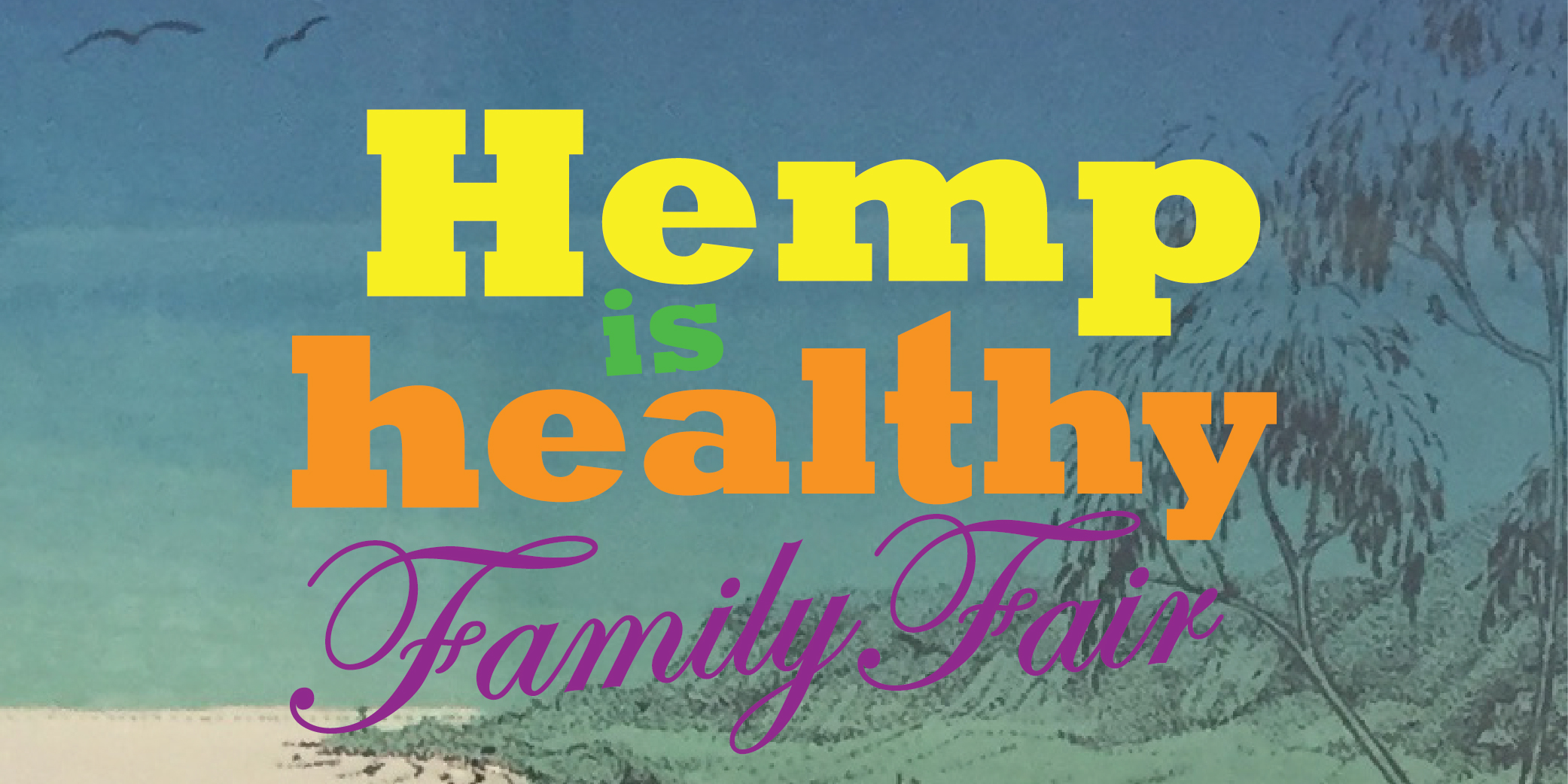 Hemp is Healthy Family Fair